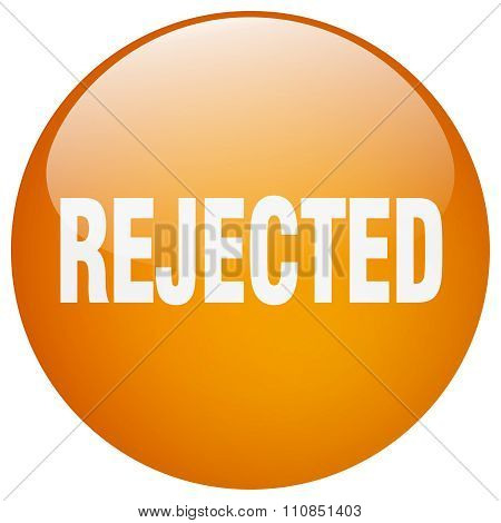 Rejected Orange Round Gel Isolated Push Button