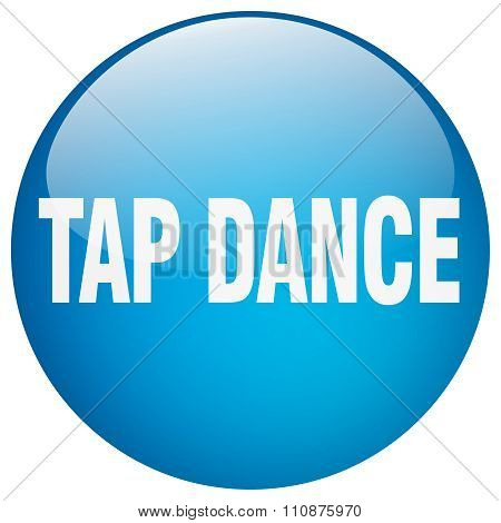 Tap Dance Blue Round Gel Isolated Push Button