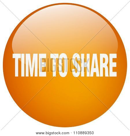 Time To Share Orange Round Gel Isolated Push Button