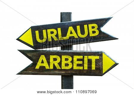 Vacation - Work (in German) signpost isolated on white background