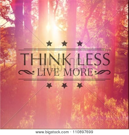 Inspirational Typographic Quote - Think less Live More
