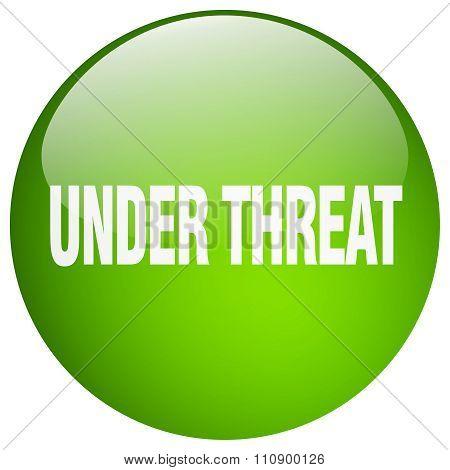 Under Threat Green Round Gel Isolated Push Button
