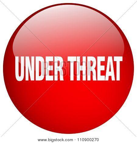 Under Threat Red Round Gel Isolated Push Button