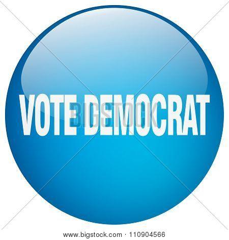 Vote Democrat Blue Round Gel Isolated Push Button