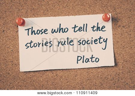 Those Who Tell The Stories Rule Society - Quote By Plato