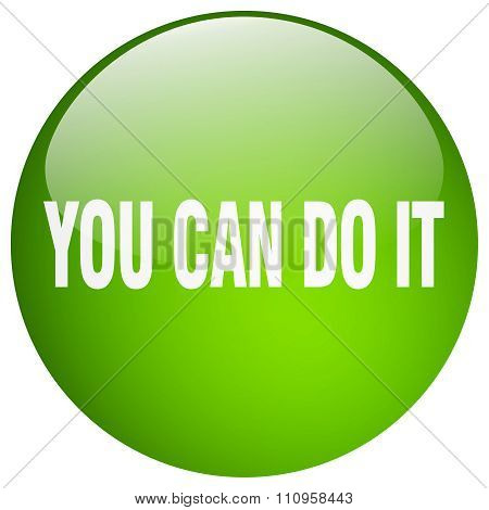 You Can Do It Green Round Gel Isolated Push Button