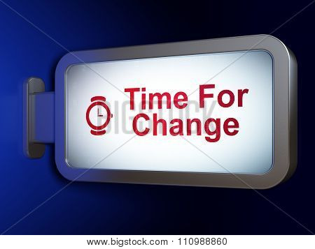 Time concept: Time For Change and Hand Watch on billboard background