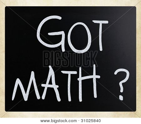 """got Math?"" Handwritten With White Chalk On A Blackboard"