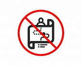 No Or Stop. Journey Path Map Icon. Project Process Sign. Prohibited Ban Stop Symbol. No Journey Path poster