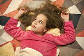 Girl Little Child Relax At Home. Evening Relaxation Before Sleep. Child Care Concept. Pleasant Time  poster