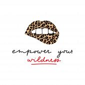 Empower Your Wildness Lettering Inspirational Print With Lips And Leopard Texture. Stay Wild Quote T poster