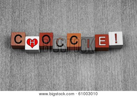 Love For Choccie, Sign Series For Chocolate Lovers.