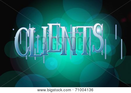 Clients Word On Vintage Bokeh Background, Concept Sign