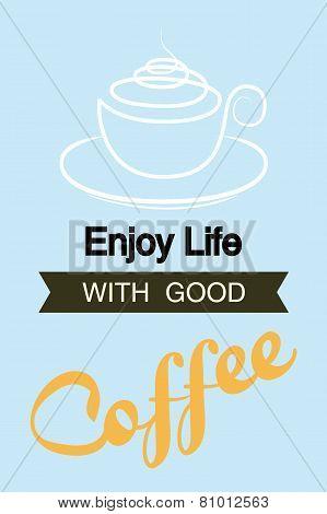 Enjoy Live Whith Good Coffee