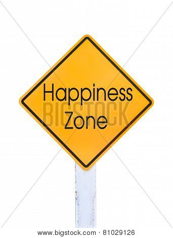 Yellow Traffic Sign Text For Happiness Zone Isolated On White
