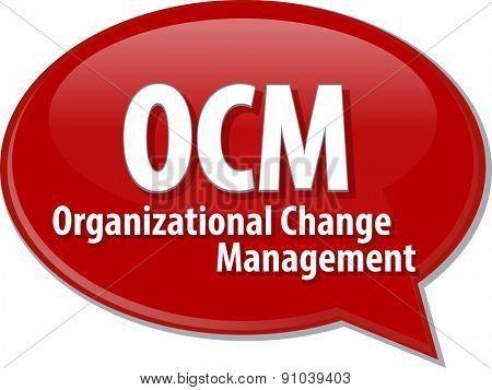 word speech bubble illustration of business acronym term OCM Organizational Change Management