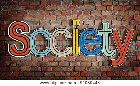 Society and Brick Wall in the Background