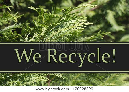 We Recycle Message