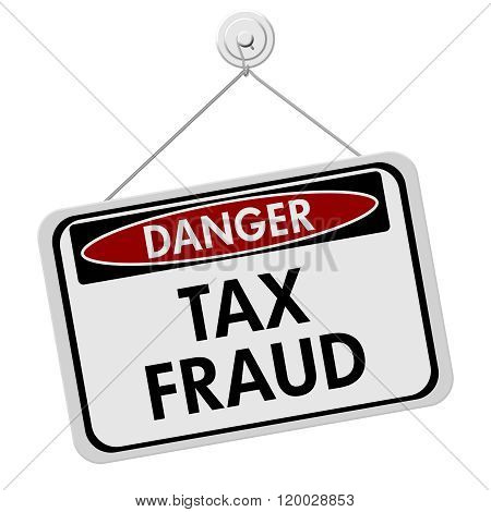 Tax Fraud Danger Sign