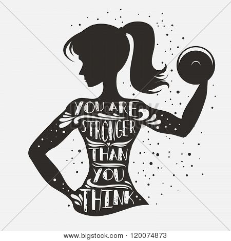 Fitness typographic poster. You are stronger than you think. Motivational and inspirational illustration. Lettering. For logo, T-shirt design, banner, stamp, poster, bodybuilding or fitness club.