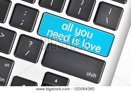 Keyboard  Button Written Word All You Need Is Love