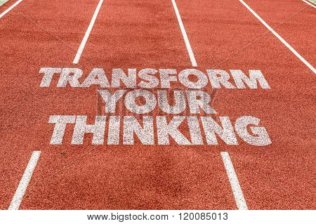 Transform Your Thinking written on running track