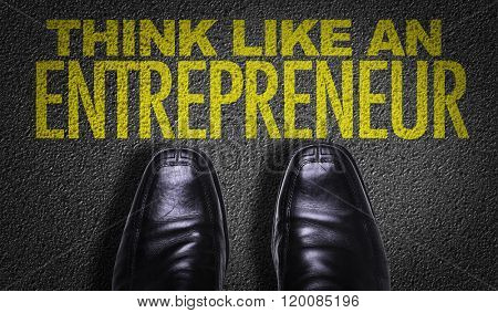 Top View of Business Shoes on the floor with the text: Think Like An Entrepreneur