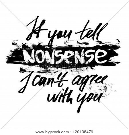 If you tell nonsense I can not agree with you