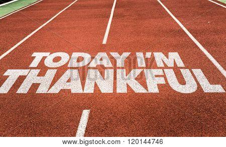 Today Im Thankful written on running track