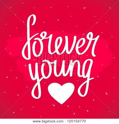 Quote Forever Young. Trendy Lettering