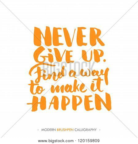 Inspirational quote 'Never give up' .For greeting cards.Vector illustration