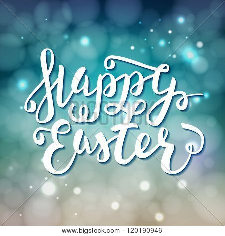 Happy Easter Greeting Card. Hand Drawn Lettering Calligraphic Design Label On Defocus Background. Ea