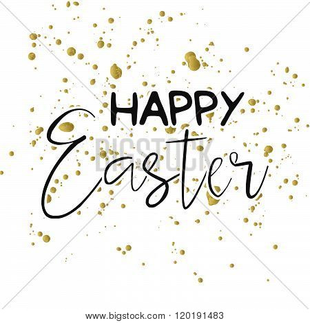 Happy Easter Greeting Card. Hand Drawn Gold Lettering Calligraphic Design Label. Happy Easter Holida