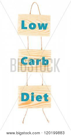 Wooden boards with text Low Carb Diet isolated on white