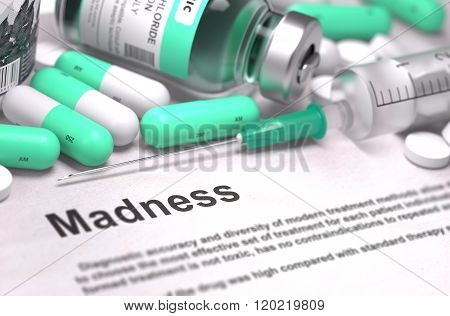Diagnosis - Madness. Medical Concept with Blurred Background.
