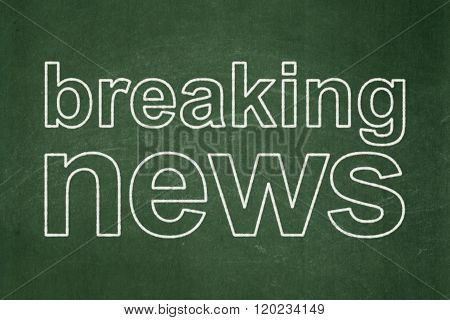 News concept: Breaking News on chalkboard background