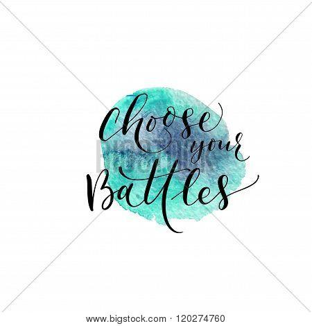 Choose Your Battles Phrase.