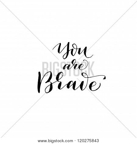 You Are Brave Phrase.