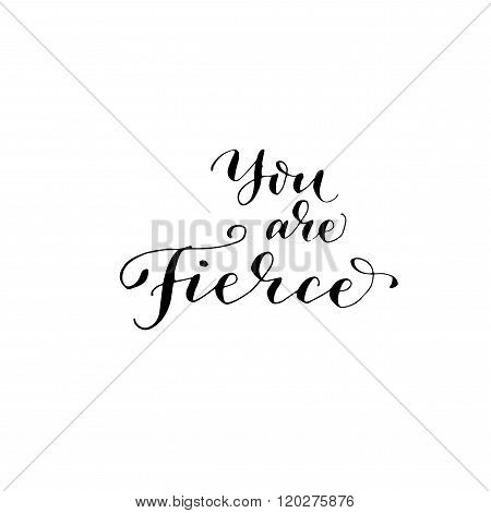 You Are Fierce Phrase.