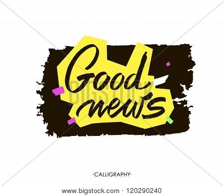 Good News. Vector White Ink Calligraphy For Cards, Prints And Social Media Content, Trendy Design. P