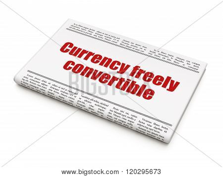 Money concept: newspaper headline Currency freely Convertible