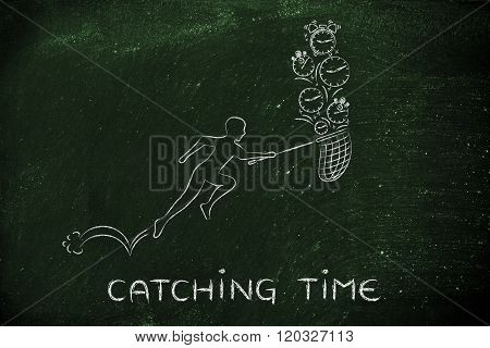 Man With Net Running To Collect Clocks And Alarms, Catching Time