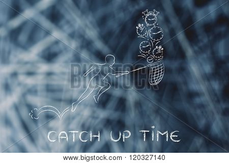 Man With Net Running To Collect Clocks And Alarms, Catch Up Time