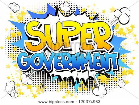 Super Government - Comic Book Style Word.