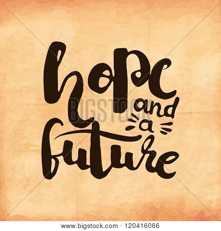 Motivational Retro Poster On Old Worn Out Paper About Hope For The Future. Vector