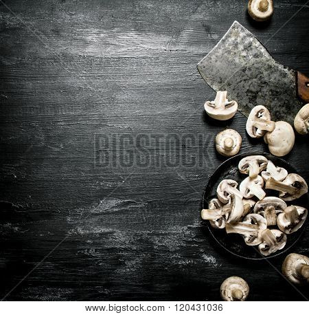 Fresh Sliced Mushrooms With The Hatchet.