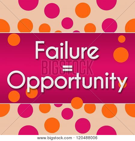 Failure Equals Opportunity Pink Orange Dots