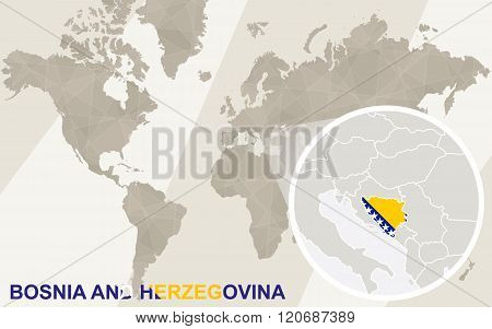 Zoom On Bosnia And Herzegovina Map And Flag. World Map.