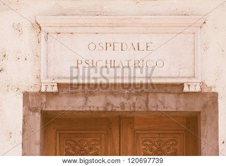 Italian Mental Hospital Sign Vintage
