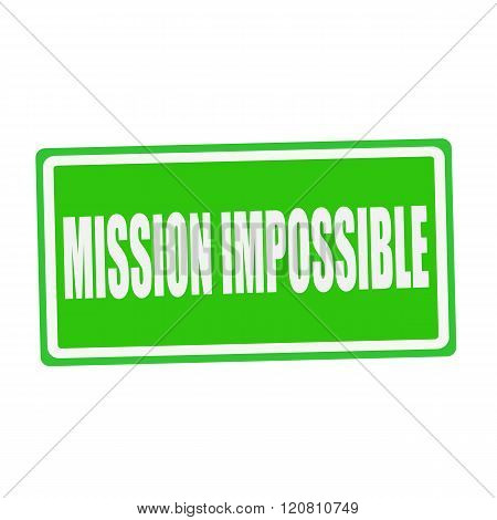 MISSION IMPOSSIBLE white stamp text on green